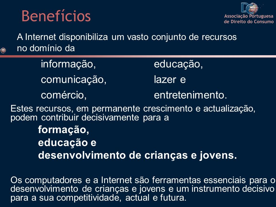 Benefícios informação, comunicação, comércio, educação, lazer e