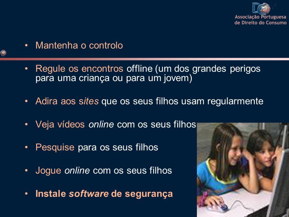 Mantenha o controlo Regule os encontros offline (um dos grandes perigos para uma criança ou para um jovem)