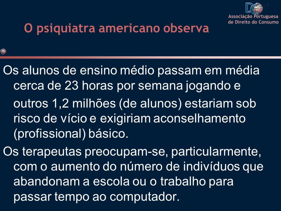 O psiquiatra americano observa