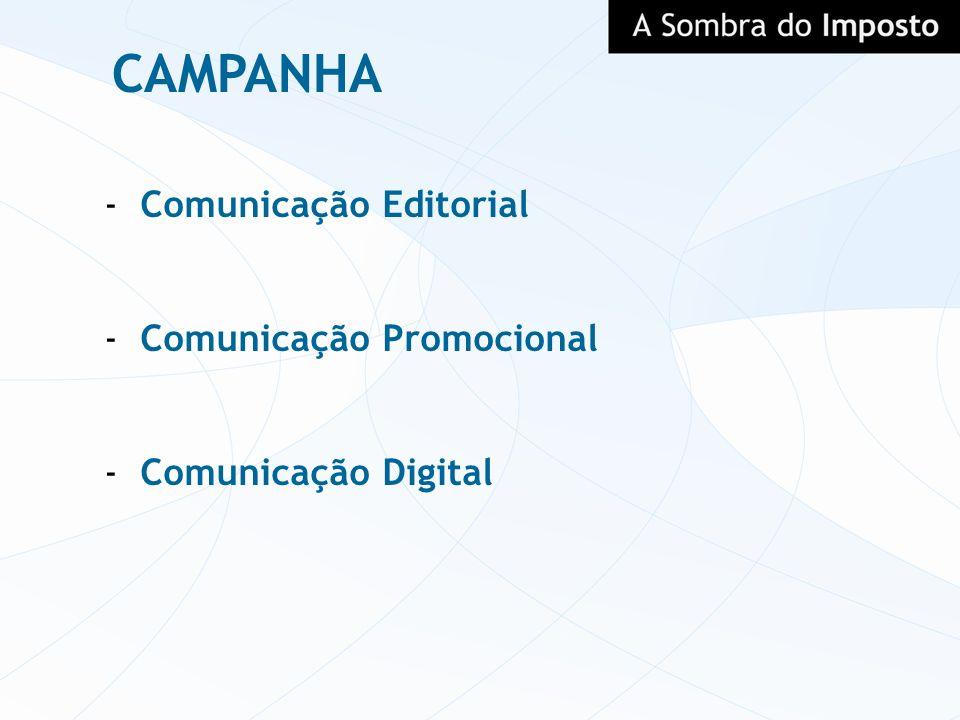 CAMPANHA Comunicação Editorial Comunicação Promocional
