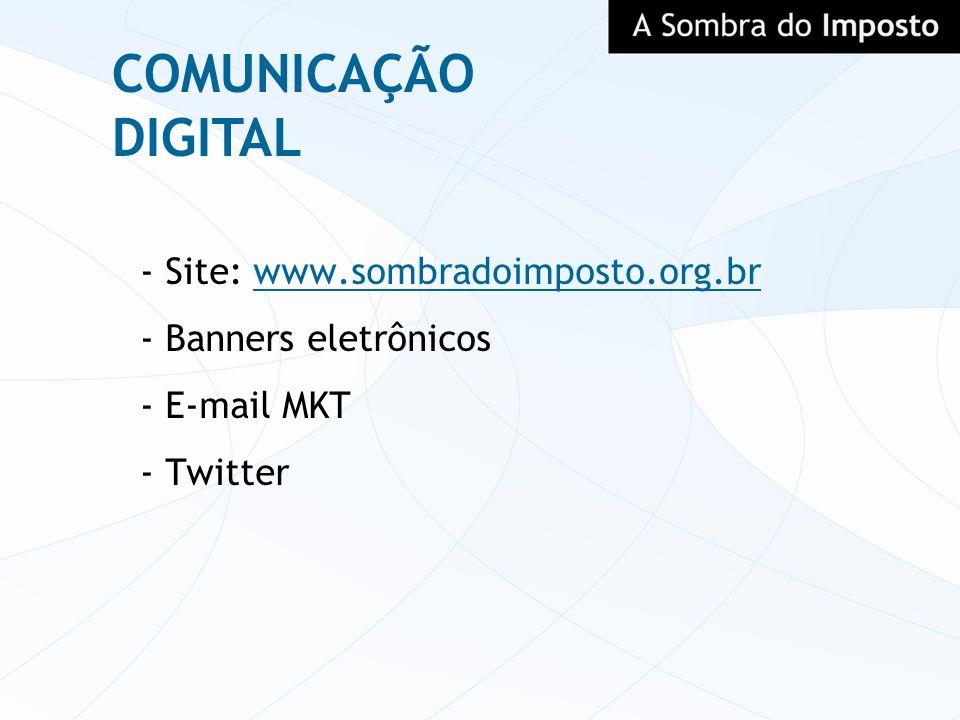 COMUNICAÇÃO DIGITAL - Site: www.sombradoimposto.org.br