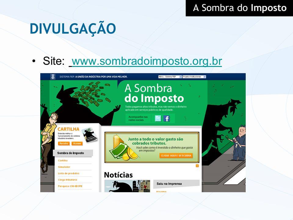 DIVULGAÇÃO Site: www.sombradoimposto.org.br