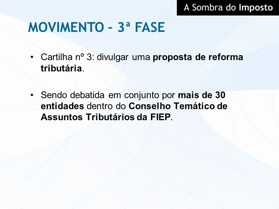 MOVIMENTO – 3ª FASE Cartilha nº 3: divulgar uma proposta de reforma tributária.