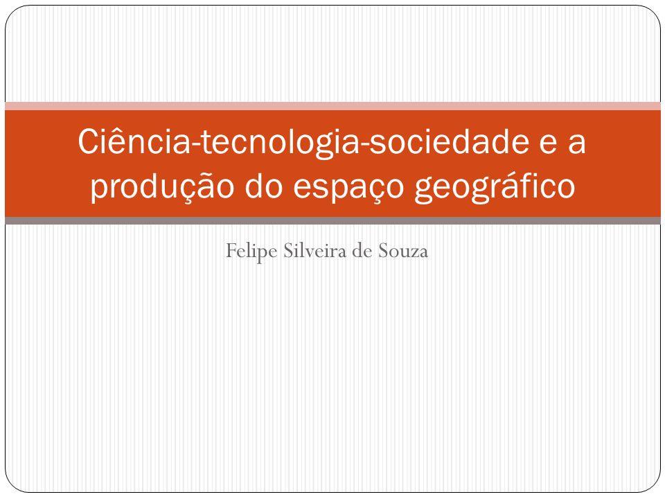 Ciência-tecnologia-sociedade e a produção do espaço geográfico