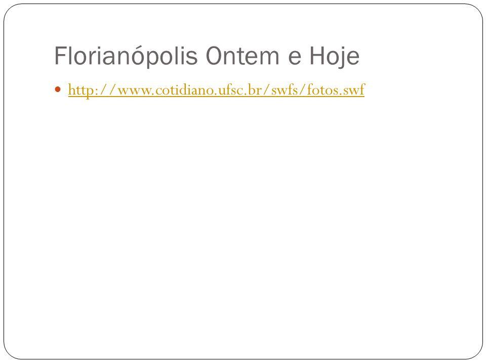 Florianópolis Ontem e Hoje