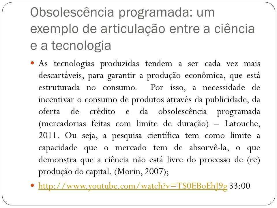 Obsolescência programada: um exemplo de articulação entre a ciência e a tecnologia