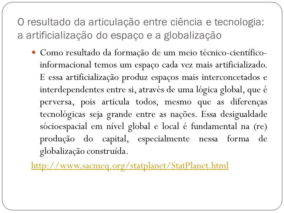O resultado da articulação entre ciência e tecnologia: a artificialização do espaço e a globalização