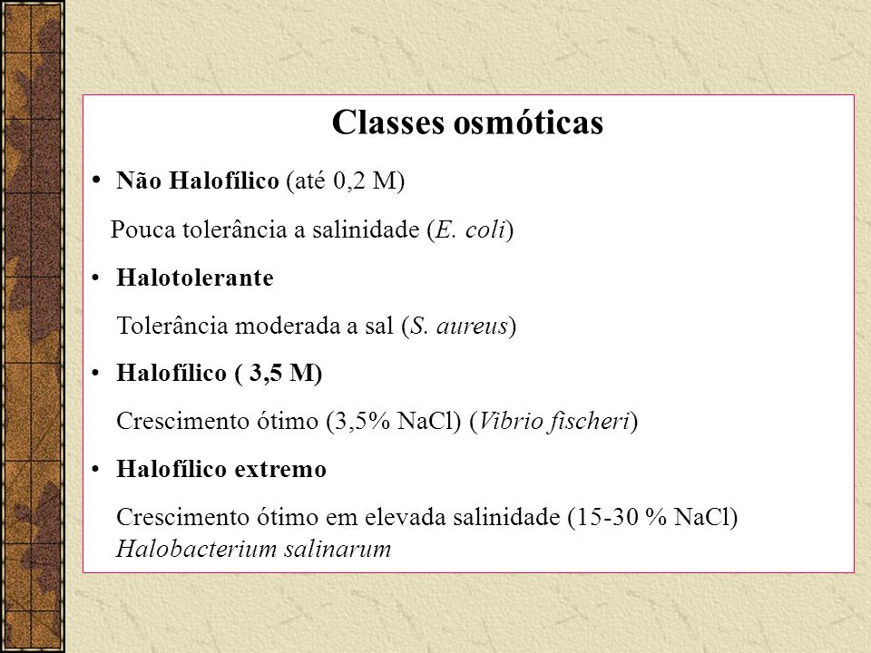 Classes osmóticas Não Halofílico (até 0,2 M)