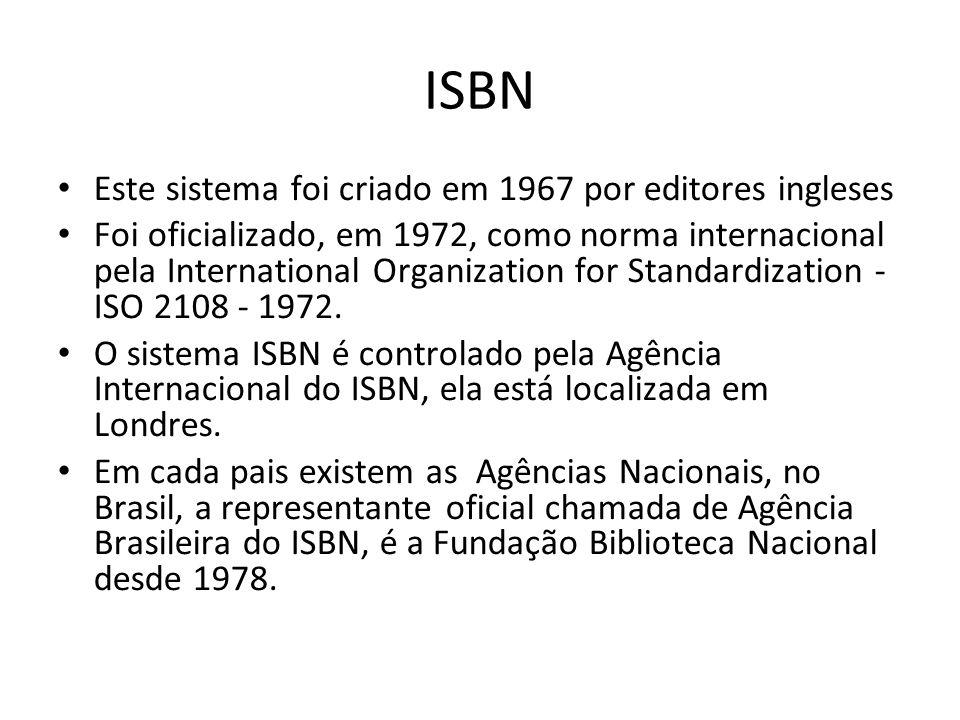ISBN Este sistema foi criado em 1967 por editores ingleses