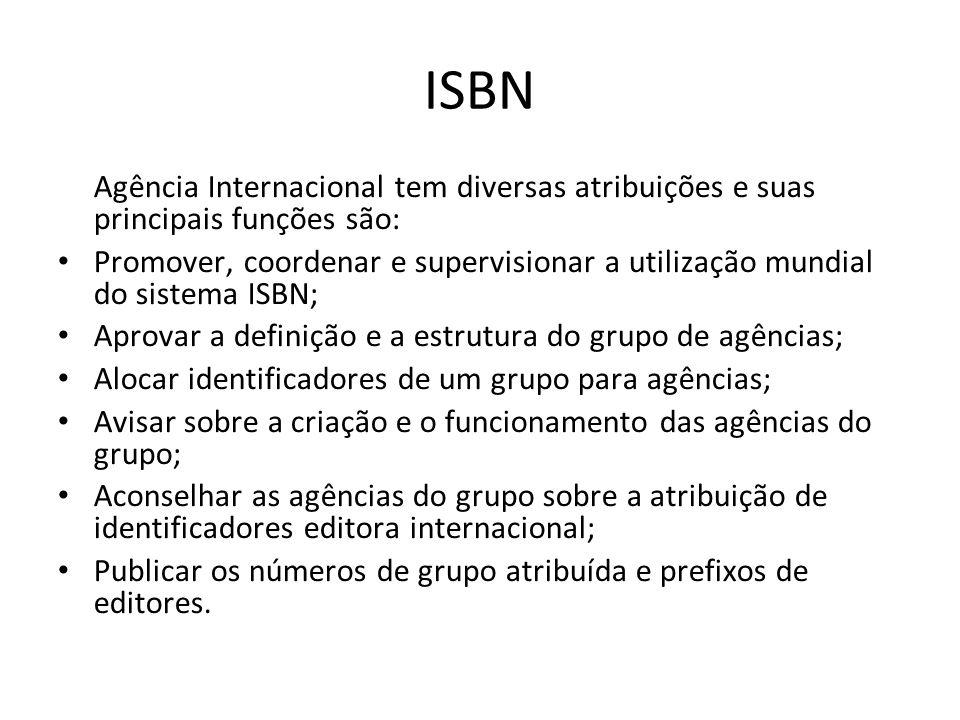 ISBNAgência Internacional tem diversas atribuições e suas principais funções são: