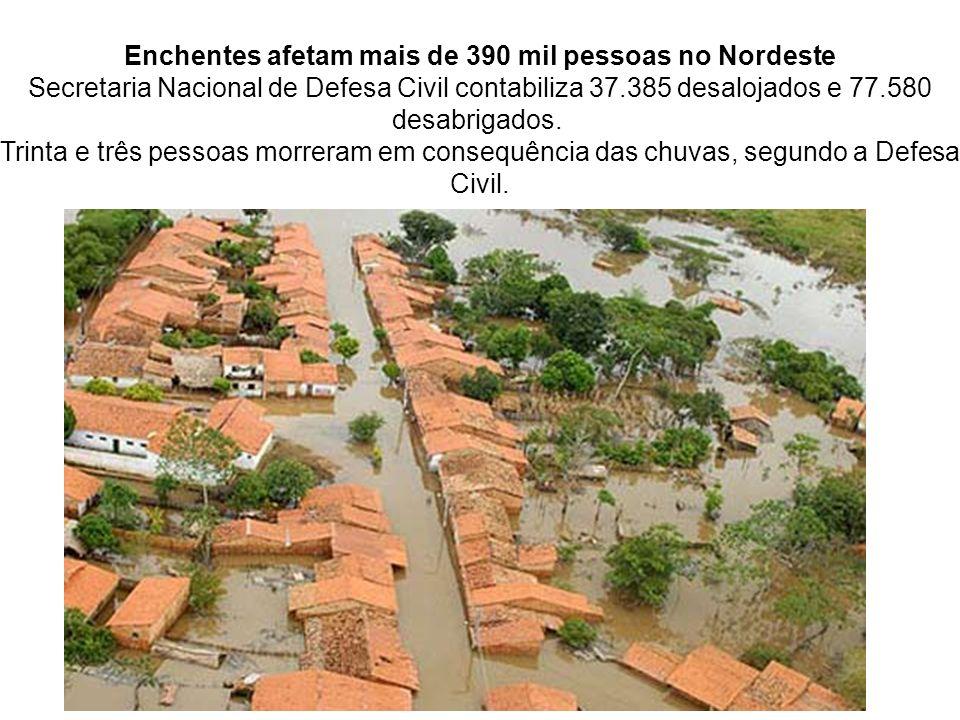 Enchentes afetam mais de 390 mil pessoas no Nordeste