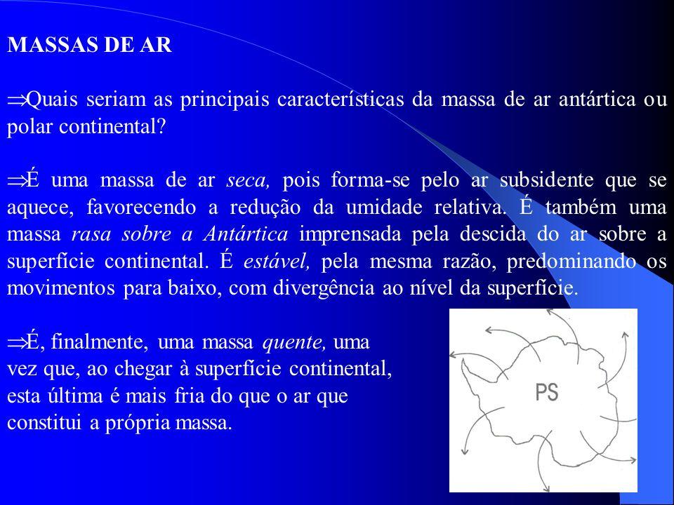 MASSAS DE AR Quais seriam as principais características da massa de ar antártica ou polar continental