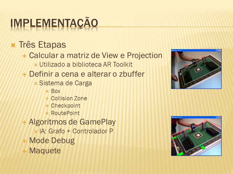 Implementação Três Etapas Calcular a matriz de View e Projection