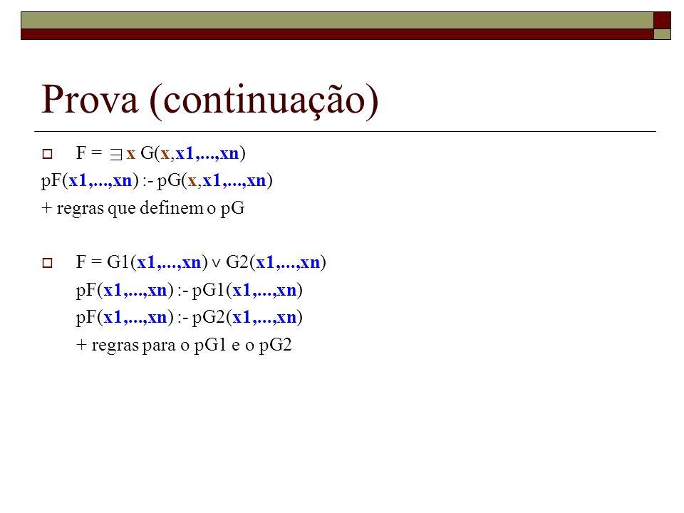 Prova (continuação) F = x G(x,x1,...,xn)