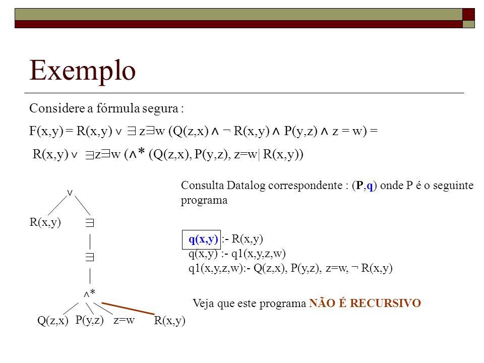 Exemplo Considere a fórmula segura :