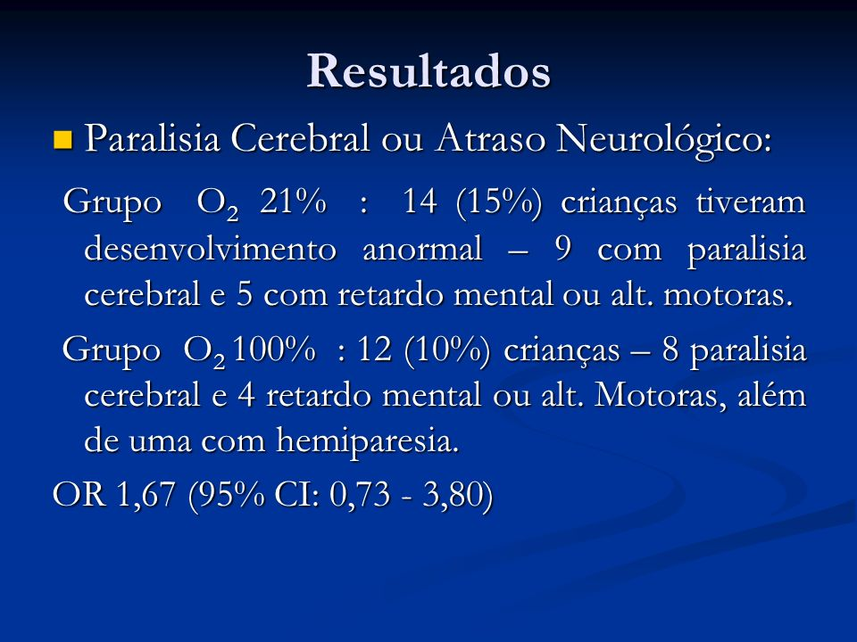 Resultados Paralisia Cerebral ou Atraso Neurológico: