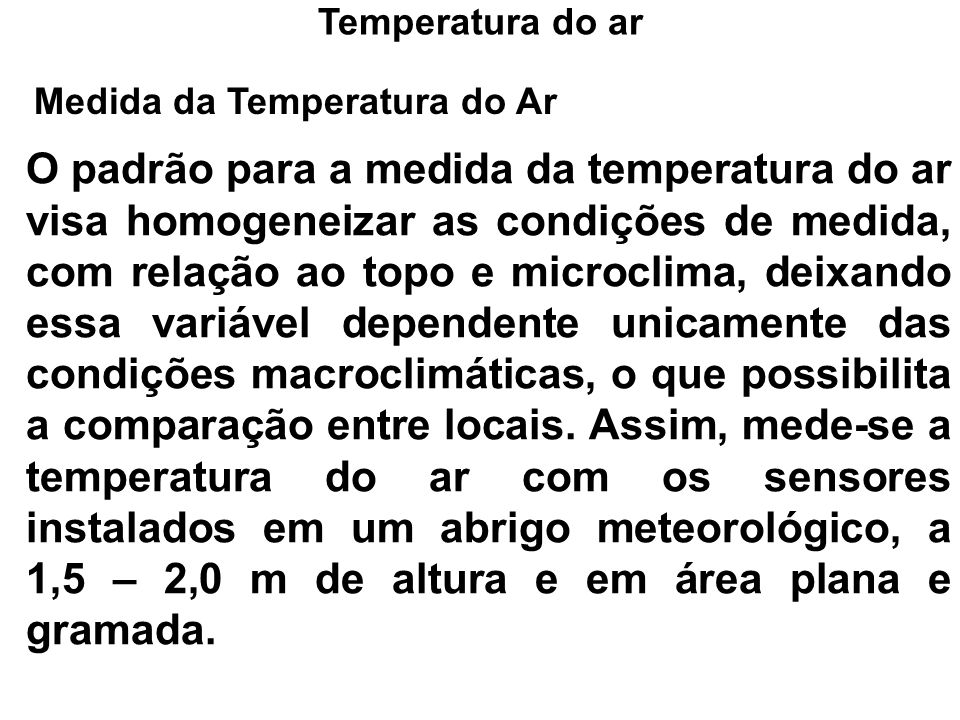 Temperatura do ar Medida da Temperatura do Ar.