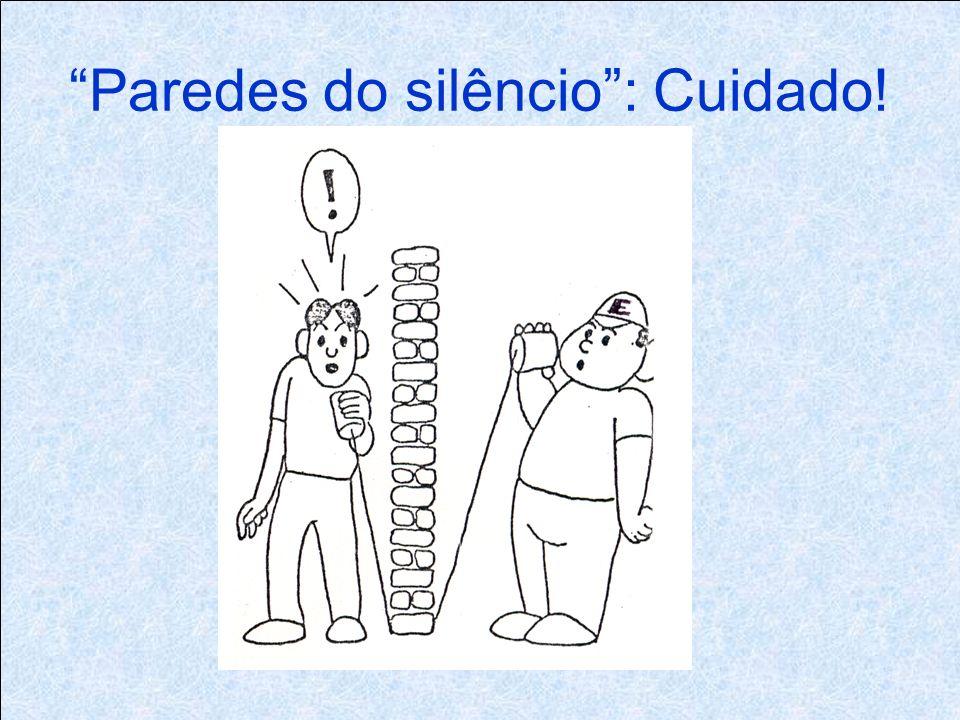 Paredes do silêncio : Cuidado!