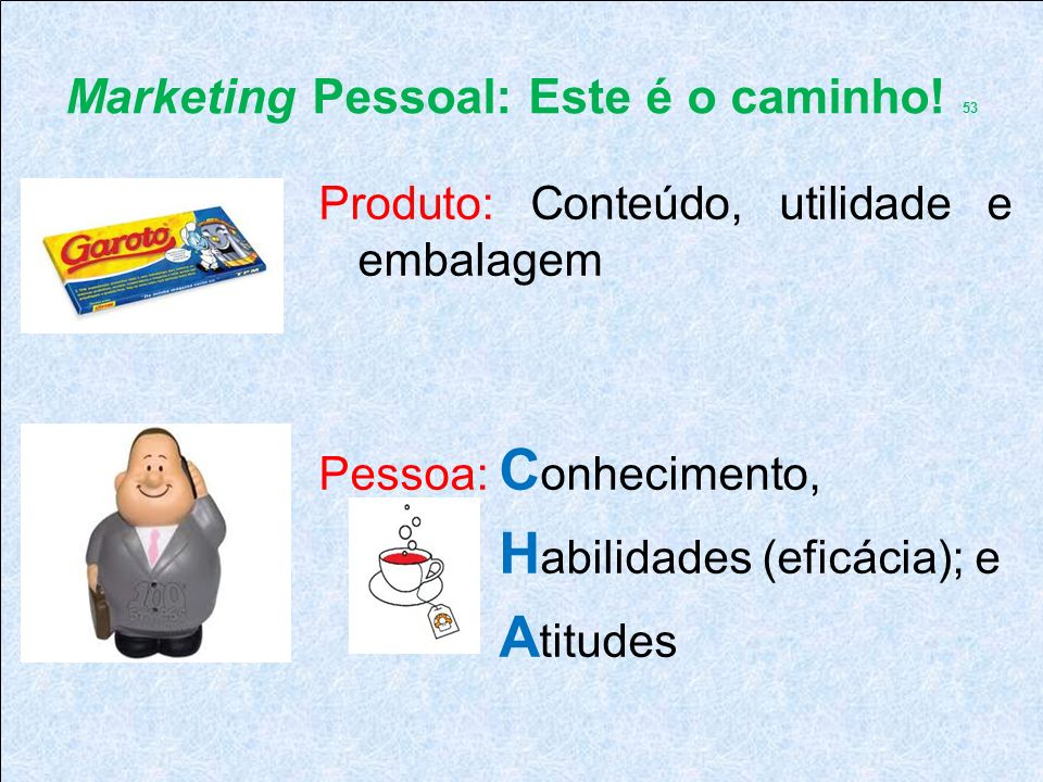 Marketing Pessoal: Este é o caminho! 53
