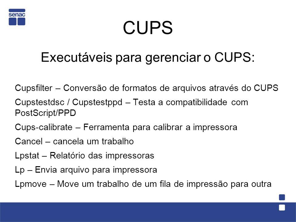 Executáveis para gerenciar o CUPS: