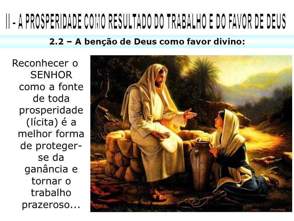 II – A PROSPERIDADE COMO RESULTADO DO TRABALHO E DO FAVOR DE DEUS