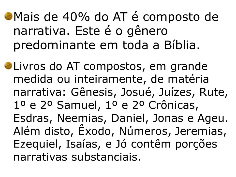 Mais de 40% do AT é composto de narrativa