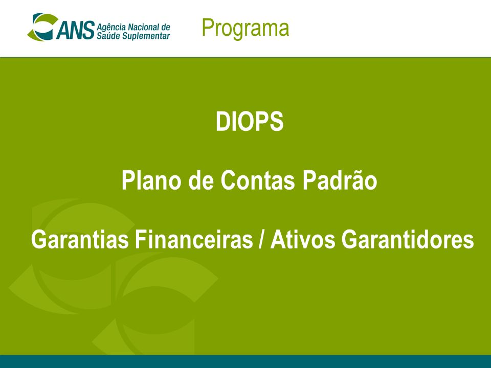 Programa DIOPS Plano de Contas Padrão Garantias Financeiras / Ativos Garantidores