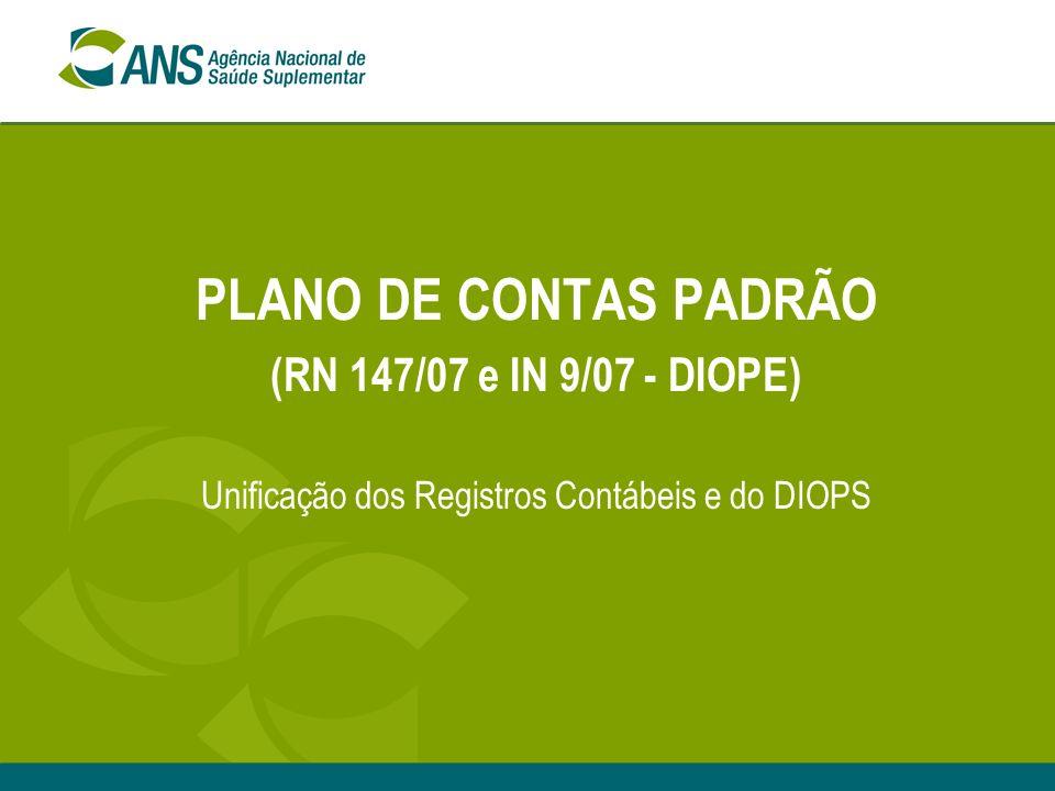 PLANO DE CONTAS PADRÃO (RN 147/07 e IN 9/07 - DIOPE)