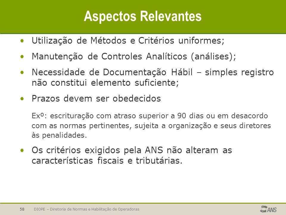 Aspectos Relevantes Utilização de Métodos e Critérios uniformes;