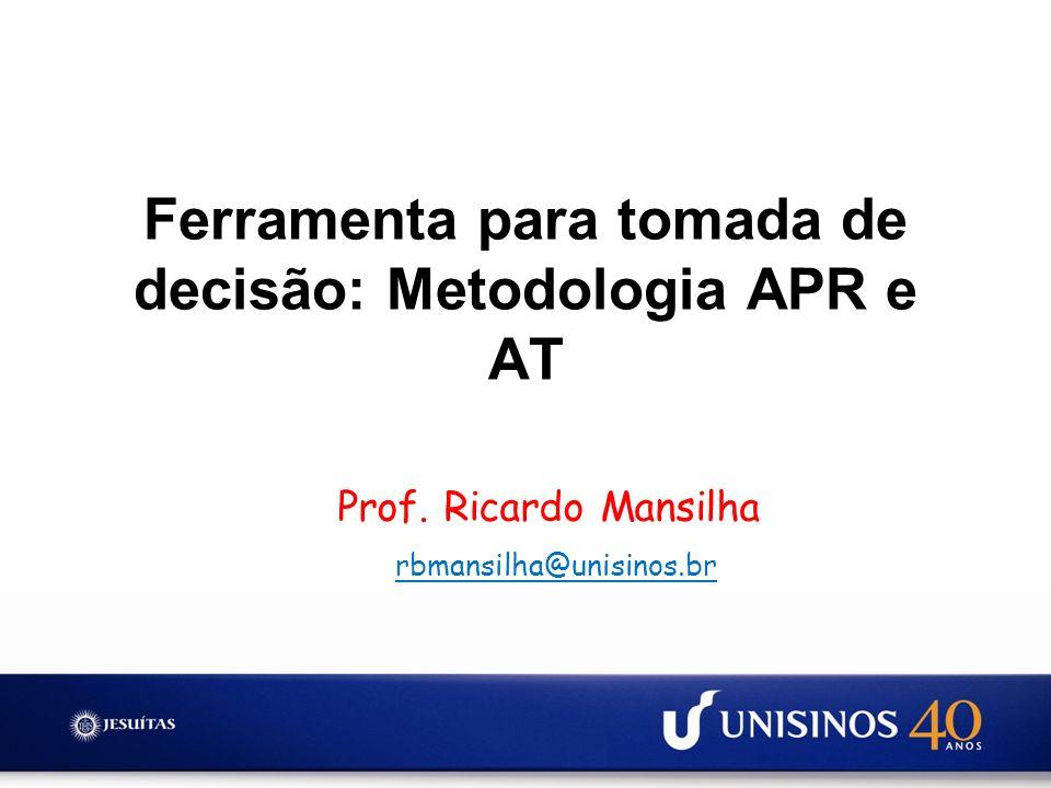 Ferramenta para tomada de decisão: Metodologia APR e AT