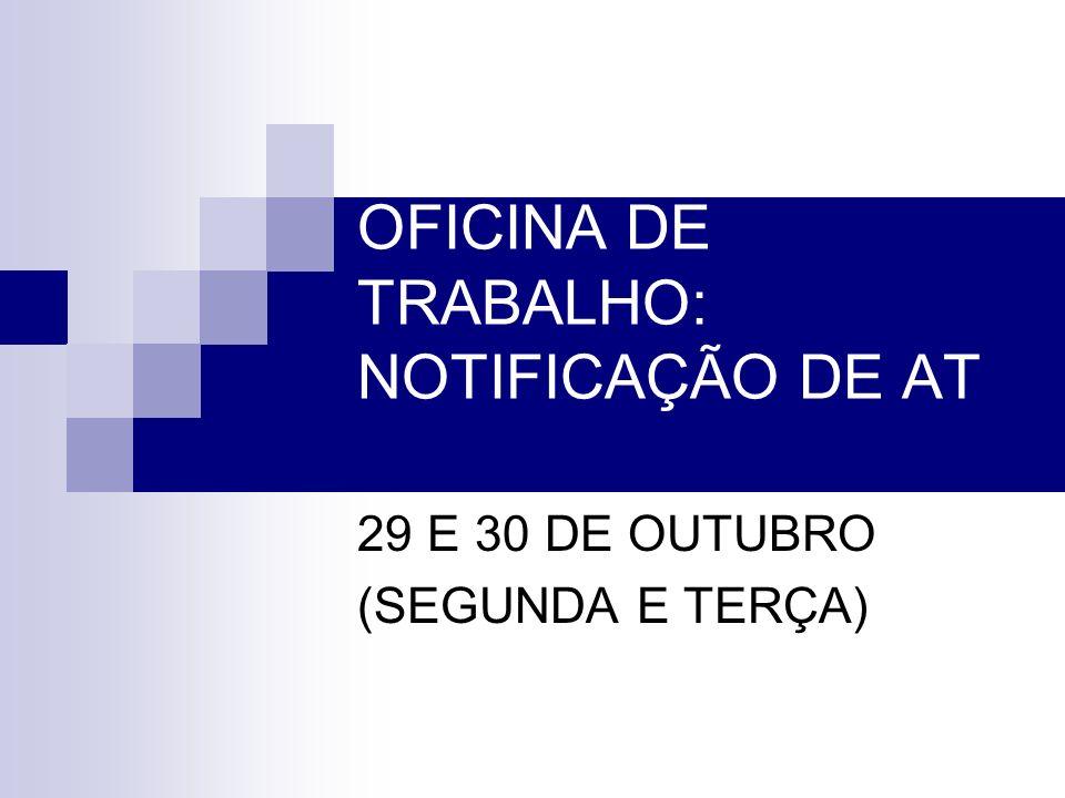 OFICINA DE TRABALHO: NOTIFICAÇÃO DE AT