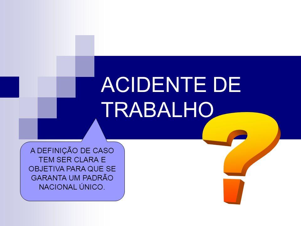 ACIDENTE DE TRABALHO .