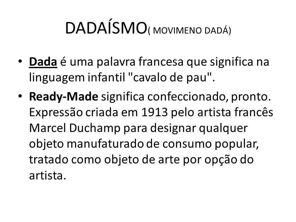 DADAÍSMO( MOVIMENO DADÁ)