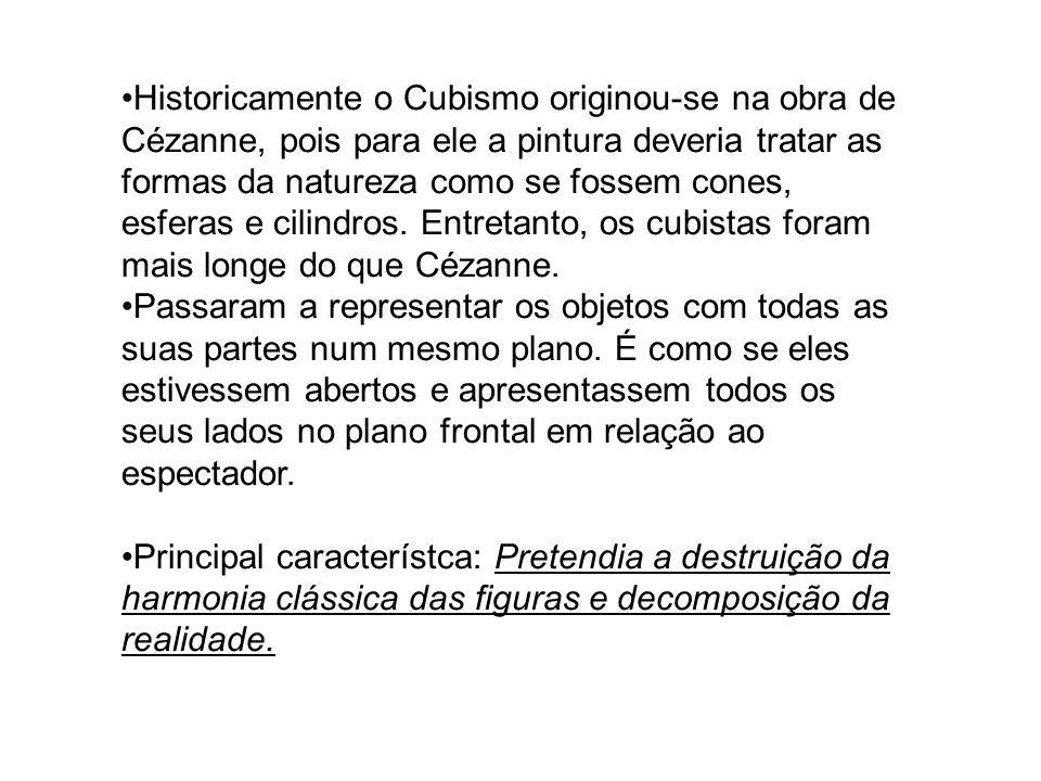 Historicamente o Cubismo originou-se na obra de Cézanne, pois para ele a pintura deveria tratar as formas da natureza como se fossem cones, esferas e cilindros. Entretanto, os cubistas foram mais longe do que Cézanne.