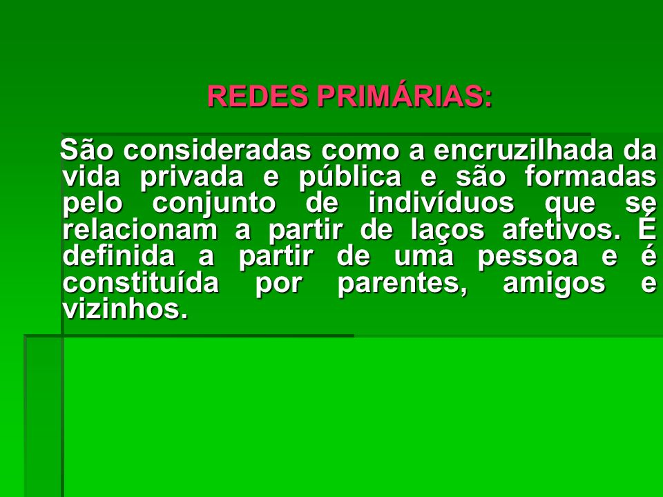 REDES PRIMÁRIAS: