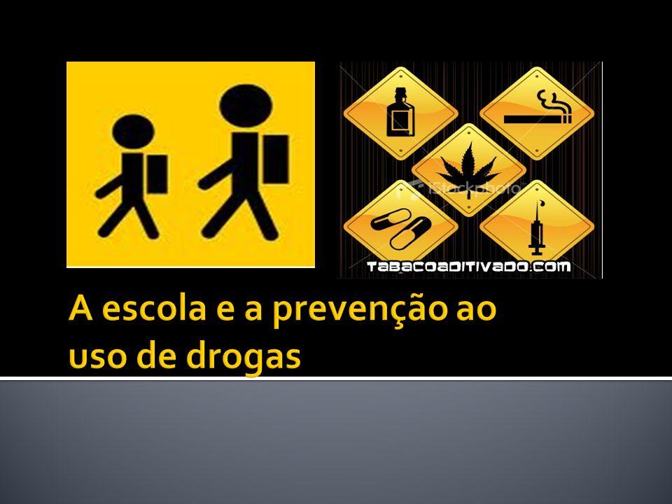 A escola e a prevenção ao uso de drogas