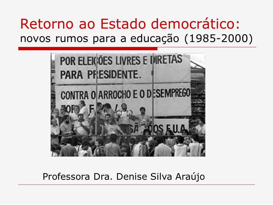 Retorno ao Estado democrático: novos rumos para a educação (1985-2000)