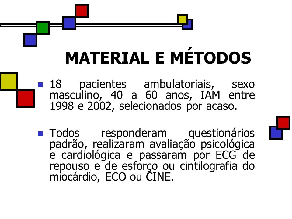 MATERIAL E MÉTODOS18 pacientes ambulatoriais, sexo masculino, 40 a 60 anos, IAM entre 1998 e 2002, selecionados por acaso.