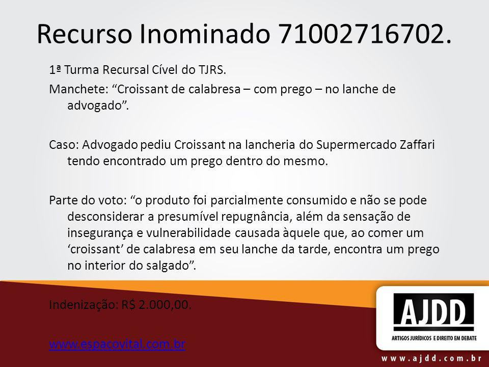 Recurso Inominado 71002716702. 1ª Turma Recursal Cível do TJRS.