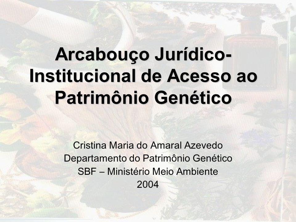 Arcabouço Jurídico-Institucional de Acesso ao Patrimônio Genético