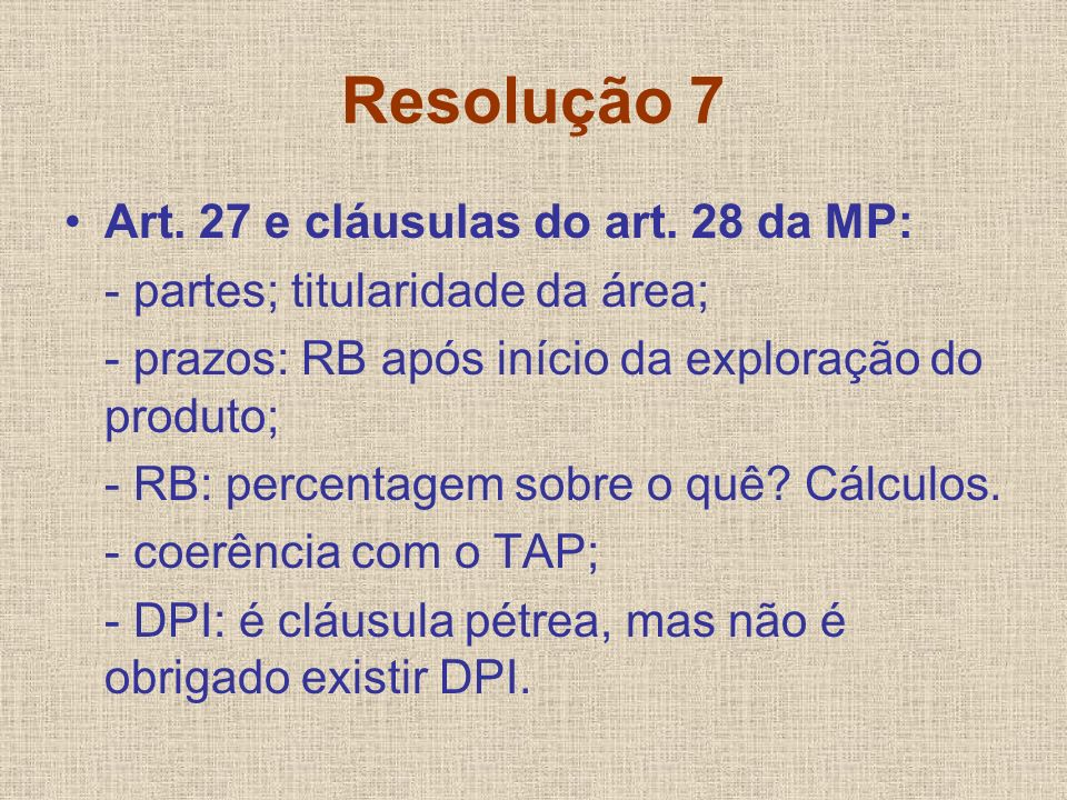 Resolução 7 Art. 27 e cláusulas do art. 28 da MP: