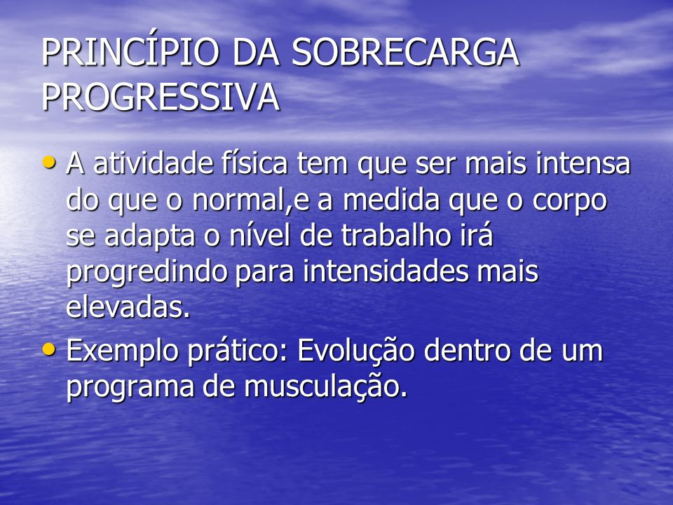 PRINCÍPIO DA SOBRECARGA PROGRESSIVA