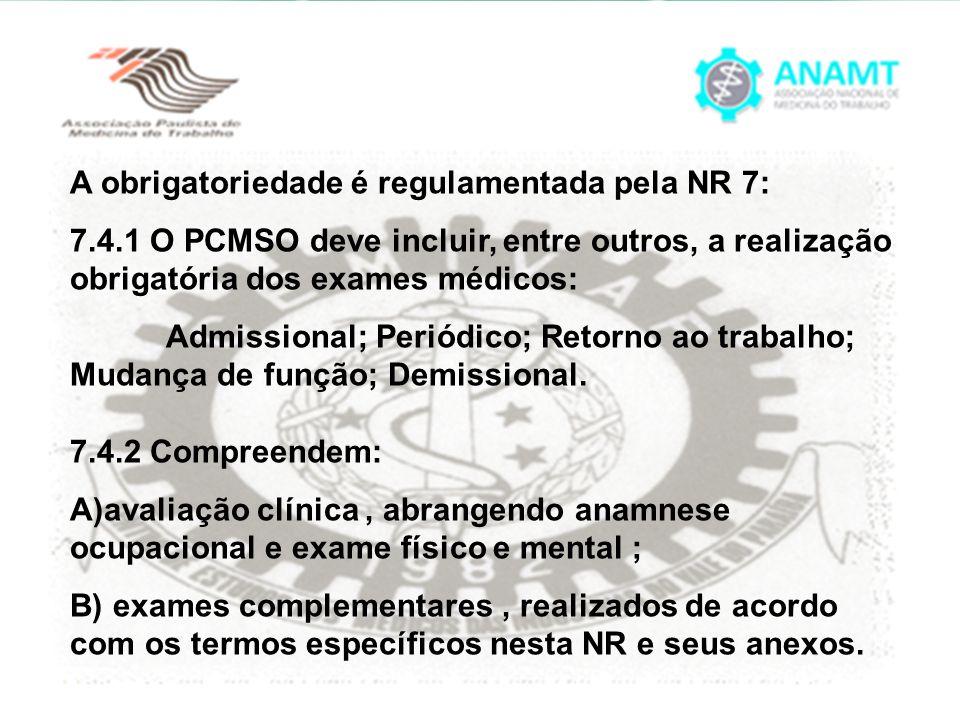 A obrigatoriedade é regulamentada pela NR 7: