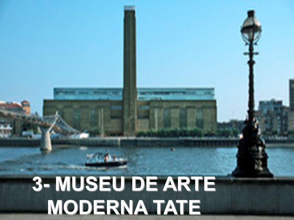 3- MUSEU DE ARTE MODERNA TATE