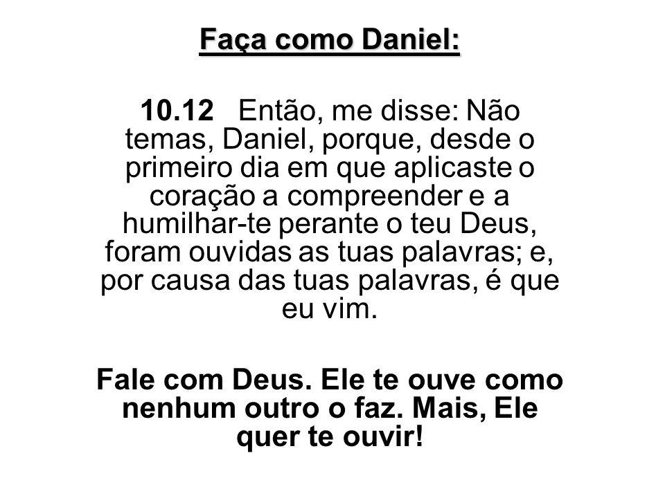 Faça como Daniel: