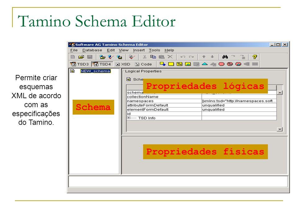 Permite criar esquemas XML de acordo com as especificações do Tamino.