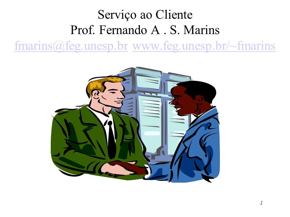 Serviço ao Cliente Prof. Fernando A. S. Marins fmarins@feg. unesp