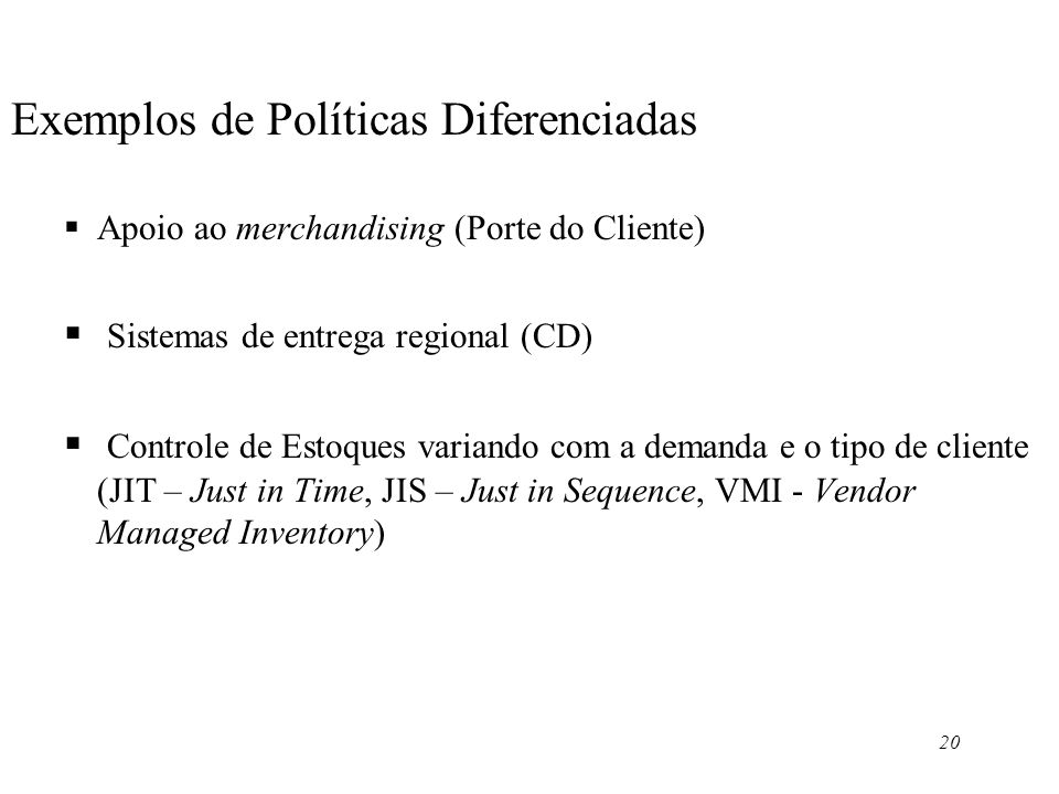 Exemplos de Políticas Diferenciadas