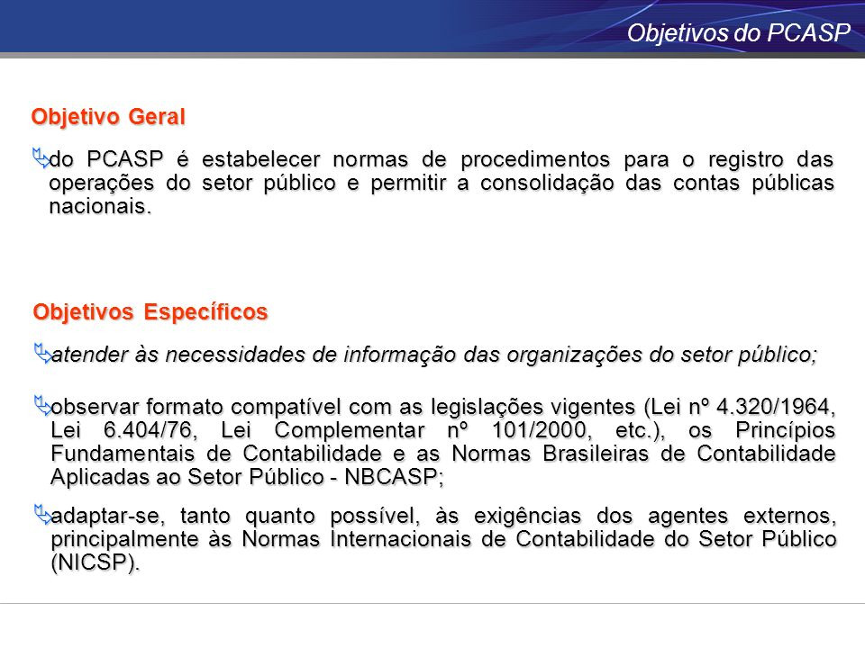 Objetivos do PCASP Objetivo Geral