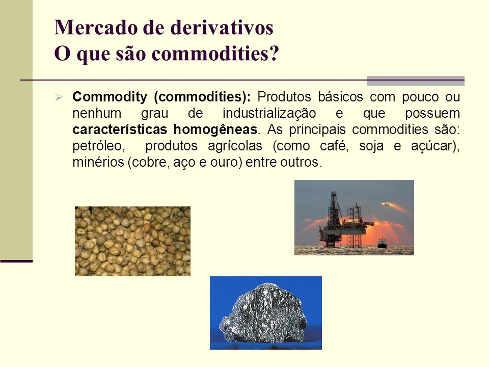 Mercado de derivativos O que são commodities